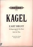 Okładka: Kagel Mauricio, L'art bruit solo for two