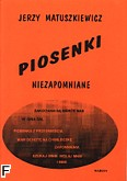 Ok�adka: Matuszkiewicz Jerzy, Piosenki niezapomniane