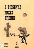 Okładka: Wiśniewski Marek, Wiśniewski Stanisław, Z piosenką przez prerie, z. 2