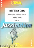 Ok�adka: Stone Jeffrey, All That Jazz, 4 Pieces for Trombone Quartet (score and parts)