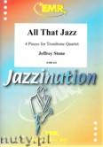 Okładka: Stone Jeffrey, All That Jazz, 4 Pieces for Trombone Quartet (score and parts)