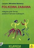 Ok�adka: Bzowska Lucyna, Bzowski Miros�aw, Folkowa zabawa + p�yta CD