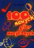 Okładka: Stroms Ger, 100 nowych gier muzycznych