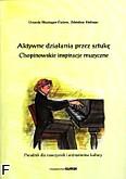 Ok�adka: Bissinger-�wierz Urszula, Hofman Zdzis�aw, Aktywne dzia�ania przez sztuk�.Chopinowskie inspiracje muzyczne.