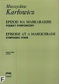 Ok�adka: Kar�owicz Mieczys�aw, Epizod na maskaradzie. Poemat symfoniczny op. 14