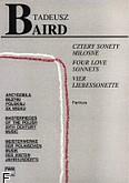 Ok�adka: Baird Tadeusz, Cztery sonety mi�osne na baryton i orkiestr� symfoniczn�