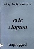 Okładka: Clapton Eric, Eric Clapton - Unplugged - teksty, akordy, tłumaczenia