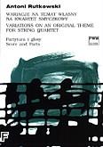 Okładka: Rutkowski Antoni, Wariacje na temat własny na kwartet smyczkowy (partytura + głosy)