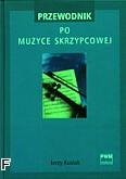 Ok�adka: Kusiak Jerzy, Przewodnik po muzyce skrzypcowej