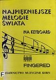 Okładka: Korn krzysztof, Najpiękniejsze melodie świata na keyboard w układzie fingered z.2