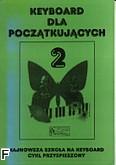 Ok�adka: Korn Krzysztof, Keyboard dla pocz�tluj�cych- najnowsza szko�a gry na keyboard cykl przyspieszony z.2