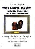 Ok�adka: Czaposki Micha�, Wystawa ps�w, utwory dla dzieci