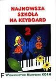 Ok�adka: Korn Krzysztof, Najnowsza Szko�a na Keyboard z.2