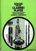 Okładka: Christmann Arthur H., Solos For The Clarinet Player (Clarinet / Piano)