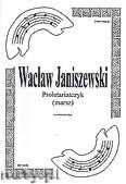 Okładka: Janiszewski Wacław, Proletariatczyk (marsz) na orkiestrę dętą (partytura + głosy)