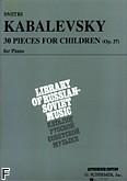 Ok�adka: Kabalewski Dymitr, 30 Pieces for Children, Op. 27
