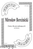 Ok�adka: Bere�nicki Miros�aw, Gamy na klarnet dla pocz�tkuj�cych