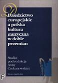 Okładka: Czekanowska Anna, Dziedzictwo europejskie a polska kultura muzyczna w dobie przemian