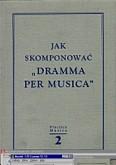 Ok�adka: Szweykowski Zygmunt, Szweykowska Anna, Jak skomponowa� dramma per musica 2