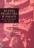 Ok�adka: Wo�na-Stankiewicz Ma�gorzata, Muzyka francuska w Polsce w II po�owie I wieku