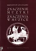 Ok�adka: Guczalski Krzysztof, Znaczenie muzyki. Znaczenia w muzyce