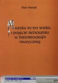 Okładka: Poźniak Piotr, Muzyka XV-XVI wieku i pojęcie renesansu w historiografii muzycznej