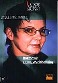 Ok�adka: Andrzejewska-Psarska Ma�gorzata, Wi�cej ni� taniec - Rozmowy z Ew� Wycichowsk�