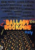 Ok�adka: , Ballady rockowe, lata 80-te, cz. 1