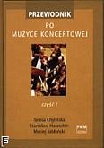 Okładka: Chylińska Teresa, Haraschin Stanisław, Jabłoński Maciej, Przewodnik po muzyce koncertowej cz. I