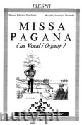 Ok�adka: Stachura Edward, Missa Pagana na vocal i organy