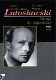 Okładka: Gwizdalanka Danuta, Meyer Krzysztof, Lutosławski-droga do dojrzałości
