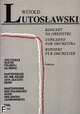 Ok�adka: Lutos�awski Witold, Koncert na orkiestr�. Arcydzie�a muzyki polskiej XX w. (partytura)