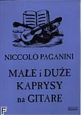 Ok�adka: Paganini Niccolo, Ma�e i du�e kaprysy na gitar�