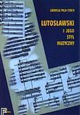 Okładka: Paja-Stach Jadwiga, Lutosławski i jego styl muzyczny