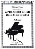 Okładka: Pucek Zdzisław, Z polskiej ziemi; Polonez na fortepian