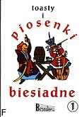 Okładka: Nowak Krzysztof, Pawlisz ziemowit, Reiser Jerzy, Toasty i piosenki biesiadne 1