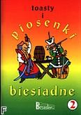 Okładka: Nowak Krzysztof, Pawlisz Ziemowit, Pięta Henryk, Toasty i piosenki biesiadne 2
