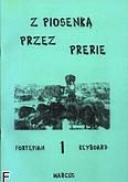 Ok�adka: Wi�niewski Marek, Wi�niewski Stanis�aw, Z piosenk� przez prerie 1