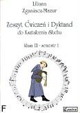 Ok�adka: Zganiacz-Mazur Liliana, Zeszyt �wicze� i Dyktand do kszta�cenia s�uchu, klasa III-semestr 1 i 2 (komplet)
