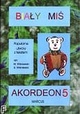 Okładka: Wiśniewski Marek, Wiśniewski Stanisław, Biały Miś na akordeon, z. 5