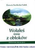 Okładka: Siedlecka-Sułek Danuta, Wołałeś mnie z obłokó w, śpiewnik religijny, linia mel.teksty, akordy, twarda opr.