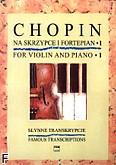 Okładka: Chopin Fryderyk, Słynne transkrypcje na skrzypce i fortepian z. 1