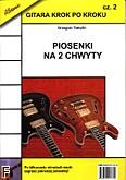 Okładka: Templin Grzegorz, Piosenki na 2 chwyty. Gitara krok po kroku cz.2