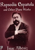 Ok�adka: Alb�niz Isaac, Rapsodia Espagnola And Other Piano Works