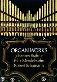 Okładka: Brahms, Mendelssohn And Schumann, Organ Works