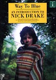 Okładka: Dracke Nick, Way To Blue An Introduction To Nick Drake