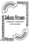 Okładka: Strauss Johann, Przyśpieszenia (walc) na kwartet smyczkowy (partytura + głosy)