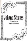 Okładka: Strauss Johann, Schatz walzer na kwartet smyczkowy na motywach operetki Baron Cygański (partytura + głosy)