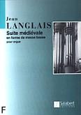 Okładka: Langlais Jean, Suite médiévale en forme de messe basse pour orgue