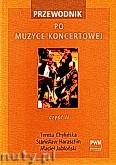 Ok�adka: Chyli�ska Teresa, Haraschin Stanis�aw, Jab�o�ski Maciej, Przewodnik po muzyce koncertowej, cz. 2